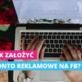 instrukcja-jak-zalozyc-konto-reklamowe-na-facebooku