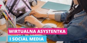 Wirtualna asystentka pomaga w social mediach